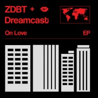 ZDBT & Dreamcast - On Love - Inc. Project Pablo & DJ Sports Mixes
