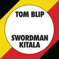 Tom Blip & Swordman Kitala - Kitala Beat