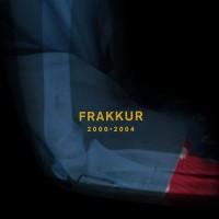Image of Frakkur - 2000 - 2004