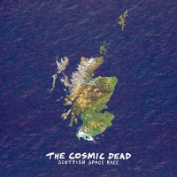 Image of The Cosmic Dead - Scottish Space Race