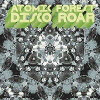 Image of Atomic Forest - Disco Roar
