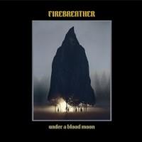 Firebreather - Under A Blood Moon