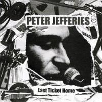 Peter Jefferies - Last Ticket Home