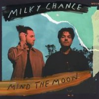 Image of Milky Chance - Mind The Moon