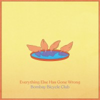 Image of Bombay Bicycle Club - Everything Else Has Gone Wrong