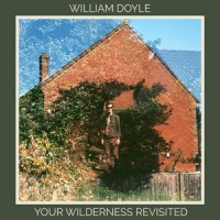 Image of William Doyle - Your Wilderness Revisited