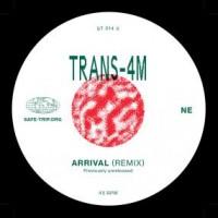 Trans-4M - Arrival / Amma - Alternative Mixes