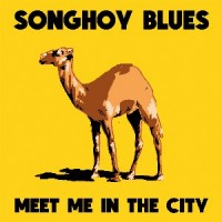 Image of Songhoy Blues - Meet Me In The City EP