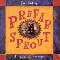 Image of Prefab Sprout - A Life Of Surprises : The Best Of