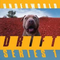Image of Underworld - DRIFT Series 1