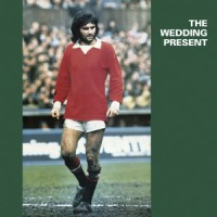 The Wedding Present - George Best