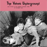 Image of Velvet Underground - Live At End Of Cole Avenue In Dallas, Texas, 27 October 1969