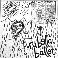 Image of Rubella Ballet - Day-glo Daze
