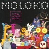 Image of Moloko - Things To Make And Do