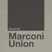 Image of Marconi Union - Dead Air