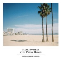 Image of Mark Kozelek With Petra Haden - Joey Always Smiled