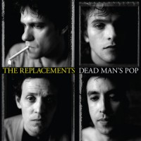 The Replacements - Dead Man's Pop
