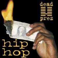 Dead Prez - Hip Hop / Hip Hop (instrumental)