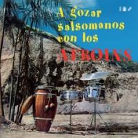 Image of Los Afroins - A Gozar Salsomanos