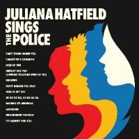 Image of Juliana Hatfield - Juliana Hatfield Sings The Police
