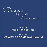 Image of Pieces Of A Dream - Warm Weather / Mt. Airy Groove (Instrumental)