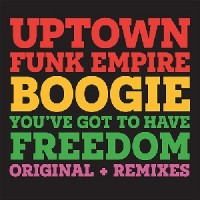 Image of Uptown Funk Empire - Boogie / You've Got To Have Freedom - Inc. Gemini Bros / Patchworks Remixes