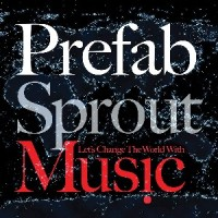 Prefab Sprout - Let's Change The World