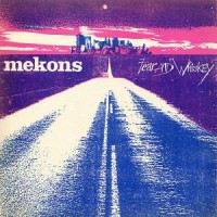 Mekons - Fear And Whiskey - Vinyl Reissue