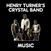 Henry Turner's Crystal Band - Music