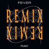 Fever Ray - Plunge Remix
