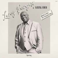 Leroy Burgess & Saving Coco - Work It Out / Til I Found You