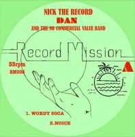 Nick The Record, Dan & The No Commercial Value Band - Record Mission 6