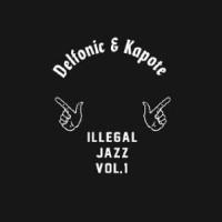 Delfonic & Kapote - Illegal Jazz Vol 1