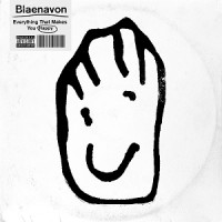 Image of Blaenavon - Everything That Makes You Happy