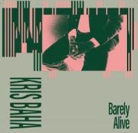 Image of Kris Baha - Barely Alive (Timothy J Fairplay/Job Sifre/Das Ding Remix)