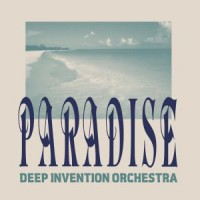 Image of Deep Invention Orchestra - Paradise