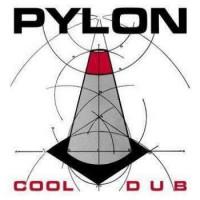 Image of Pylon - Cool / Dub