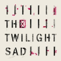 The Twilight Sad - Rats / Public Housing