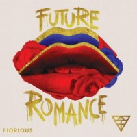 Image of Fiorious - Future Romance (Inc. Deetron / Mighty Mouse Remixes)