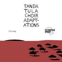 Image of Tanda Tula Choir - Adap-Adations (Inc. Superpitcher / Red Axes / Lax / Esa Remixes)