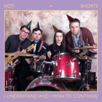 Hot Shorts - I Understand And Wish To Continue