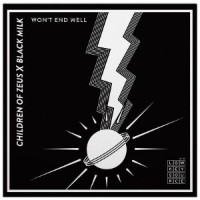 Children Of Zeus / Black Milk / Tall Black Guy / Allysha Joy - Won't End Well