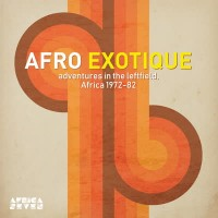 Various Artists - Afro Exotique - Adventures In The Leftfield, Africa 1972-82