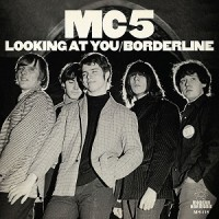 Image of MC5 - Looking At You / Borderline