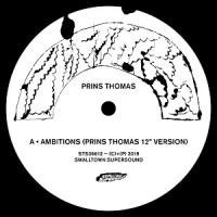 Prins Thomas - Ambitions Remixes I - Inc. DJ Nobu / Synth Sisters Remixes