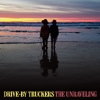 Drive-By Truckers - The Unraveling