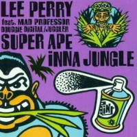 Image of Lee Perry & Mad Professor - Super Ape Inna Jungle