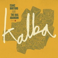 Image of Isaac Birituro & The Rail Abandon - Kalba