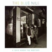 Image of The Blue Nile - A Walk Across The Roof Tops - 2019 Reissue