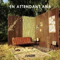 Image of En Attendant Ana - Juillet